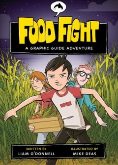 Food fight : a graphic guide adventure - Liam O'Donnell