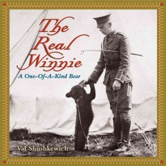 The real Winnie: a one-of-a-kind bear - Val Shushkewich