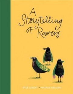 A storytelling of ravens - Kyle Lukoff