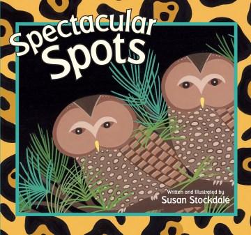 Spectacular spots - Susan Stockdale