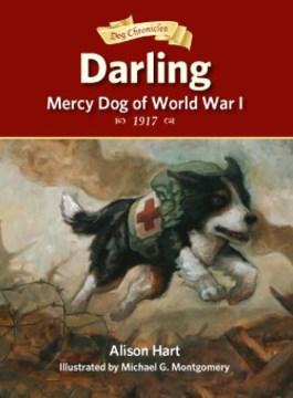 Darling, Mercy Dog Of World War I - Alison Hart