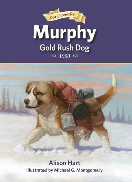 Murphy, Gold Rush Dog - Alison Hart