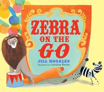 Zebra on the go - Jill Nogales