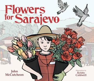 Flowers for Sarajevo - John; Caldwell McCutcheon