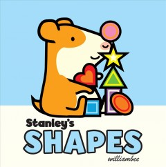 Stanley's shapes - William Bee