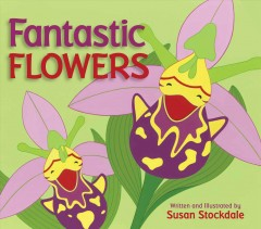 Fantastic flowers - Susan Stockdale