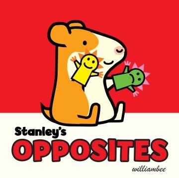 Stanley's opposites - William Bee