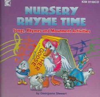 Nursery rhyme time : songs, rhymes and movement activities - Georgiana Liccione Stewart