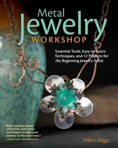 Metal Jewelry Workshop : Essential Tools, Easy-to-Learn Techniques, and 12 Projects for the Beginning Jewelry Artist - Helen I Driggs