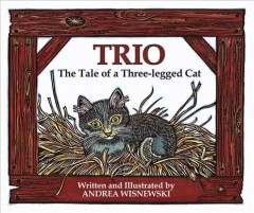 Trio : the tale of a three-legged cat - Andrea Wisnewski
