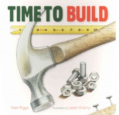 Time to build - Kate Riggs