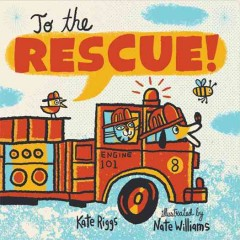 To the rescue! - Kate Riggs