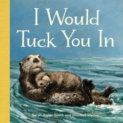 I would tuck you in - Sarah Asper-Smith