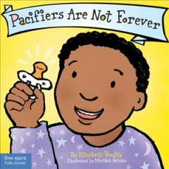 Pacifiers are not forever - Elizabeth Verdick