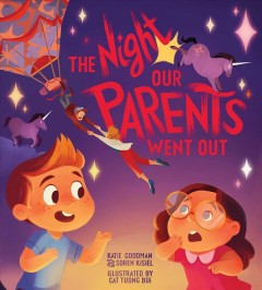 The night our parents went out - Katie Goodman