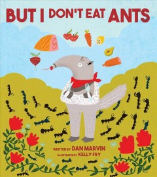 But I don't eat ants - Dan Marvin