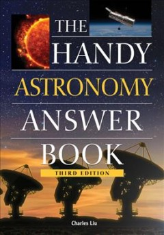 The handy astronomy answer book - Charles Liu