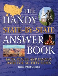 Handy State-by-State Answer Book : Faces, Places, and Famous Dates for All Fifty States - Samuel Willard Crompton