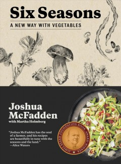 Six seasons : a new way with vegetables - Joshua McFadden