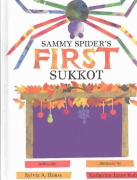 Sammy Spider's first Sukkot - Sylvia A Rouss