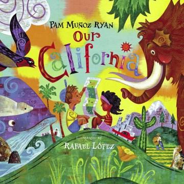 Our California (Tumblebook) - Pam Muñoz Ryan