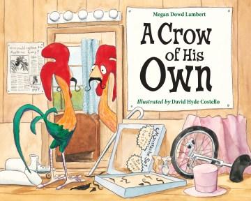 A crow of his own - Megan Dowd Lambert