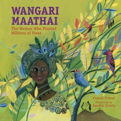 Wangari Maathai : The Woman Who Planted a Million Trees - Franck/ Fronty Pr?vot
