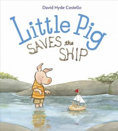 Little Pig saves the ship - David Costello