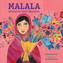 Malala : activist for girls' education - Raphaële Frier
