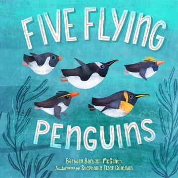 Five flying penguins - Barbara Barbieri McGrath