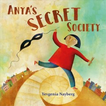 Anya's secret society - Yevgenia Nayberg