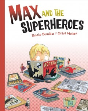 Max and the superheroes - Rocio Bonilla
