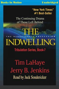 The indwelling : [the beast takes possession : a novel of the earth's last days] - Tim F LaHaye