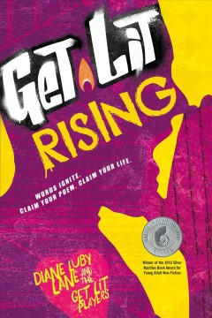 Get Lit Rising : Words Ignite. Claim Your Poem. Claim Your Life. - Diane Luby; Get Lit Players (COR) Lane