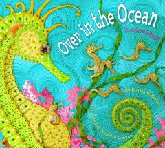 Over in the ocean : in a coral reef - Marianne Collins Berkes