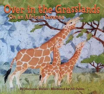 Over in the grasslands : on an African savanna - Marianne Collins Berkes