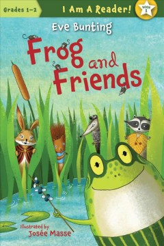 Frog and friends - Eve Bunting