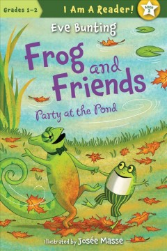 Frog and friends : party at the pond - Eve Bunting