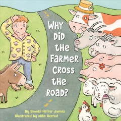 Why did the farmer cross the road? - Brooke Herter James