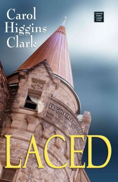 Laced : a Regan Reilly mystery - Carol Higgins Clark