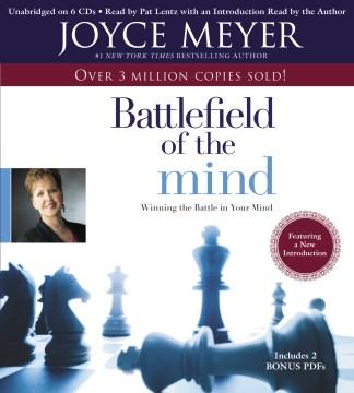 Battlefield of the mind : [winning the battle in your mind] - Joyce Meyer