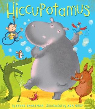 Hiccupotamus - Steve Smallman