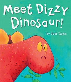 Meet Dizzy Dinosaur! - Jack Tickle