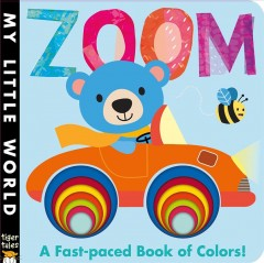 Zoom : a fast-paced book of colors! - Jonathan Litton