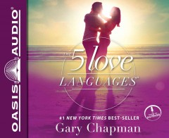 The five love languages : [the secret to love that lasts] - Gary D Chapman