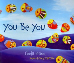 You be you - Linda Kranz