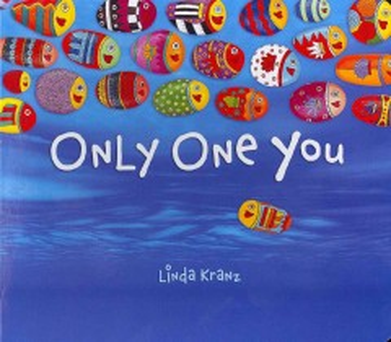 Only one you - Linda Kranz
