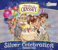Adventures in Odyssey : silver celebration : producer's picks!