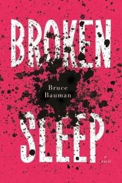 Broken Sleep - Bruce Bauman