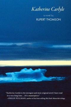 Katherine Carlyle - Rupert Thomson